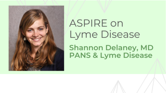 PANS & Lyme Disease – Dr. Delaney