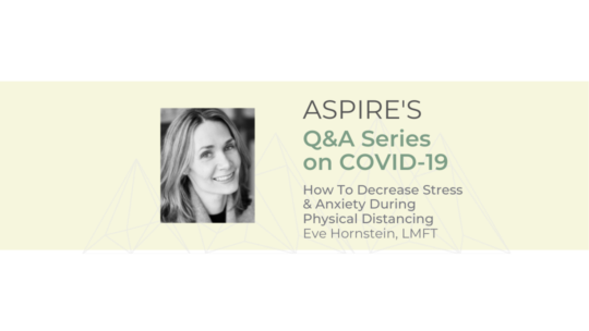 COVID-19 How To Decrease Stress & Anxiety During Physical Distancing