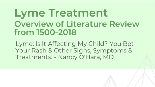 Lyme Treatment – Overview of Literature Review – Dr. O'Hara