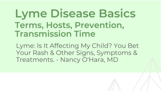 Lyme Disease Basics  – Dr. O'Hara