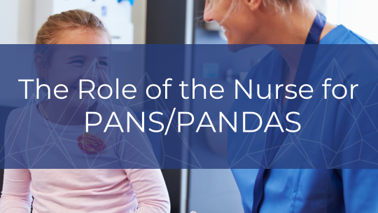 Nurses & PANS PANDAS