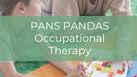 Occupational Therapy for PANS/PANDAS and Study Enrollment