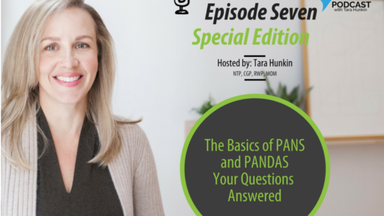 Tara Hunkin – The Basics of PANS / PANDAS Your Questions Answered