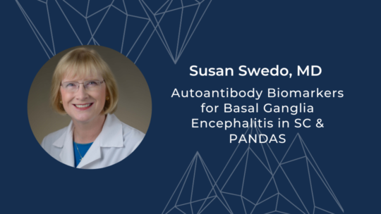 Susan Swedo, MD on Autoantibody Biomarkers for Basal Ganglia Encephalitis