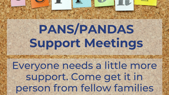 PANS PANDAS Support/Meet Up Groups