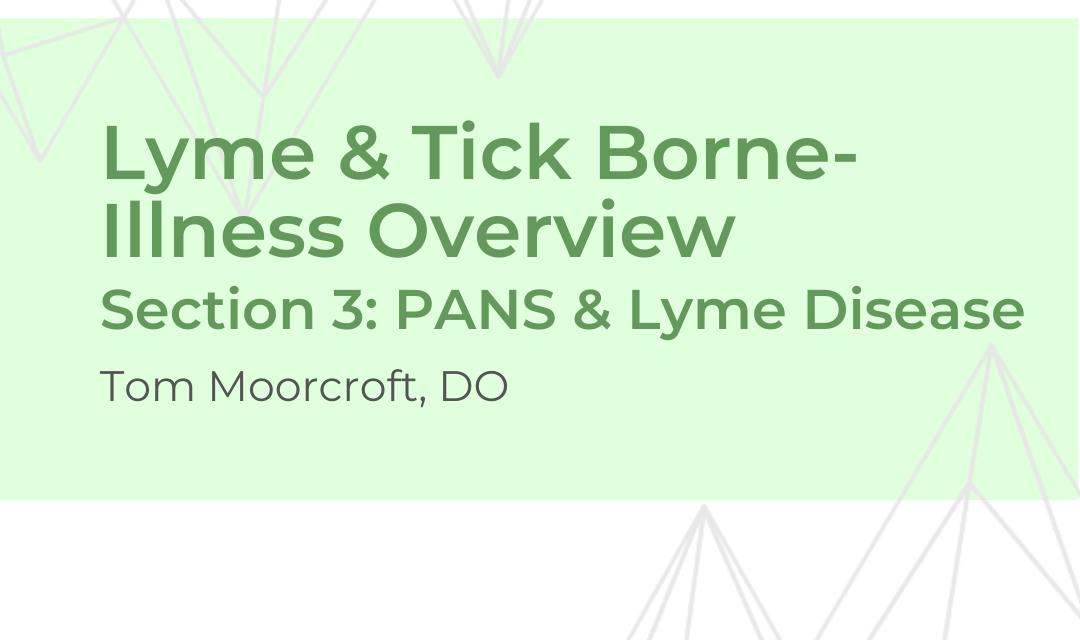 PANS & Lyme Disease  – Dr. Moorcroft